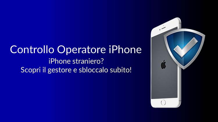 Controllo IMEI iPhone Verifica Operatore Telefonico