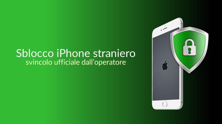 Sblocco iPhone straniero - Sblocco SIM iPhone
